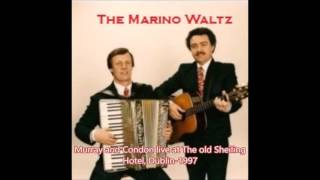 The Marino Waltz  ( Irish Duo Murray & Condon)