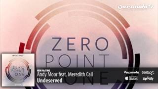 Andy Moor feat. Meredith Call - Undeserved (Zero Point One album preview)