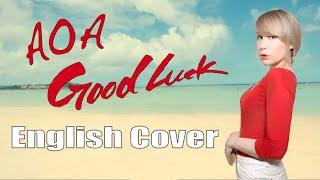 AOA (에이오에이) Good Luck (굿럭) [English Cover]