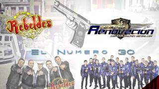 Los Nuevos Rebeldes Ft. Banda Renovacion - El Numero 30 | En Vivo 2016