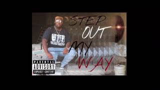 STEP OUT MY WAY OFFICIAL SONG