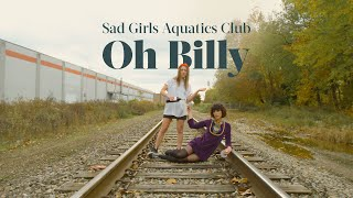 Sad Girls Aquatics Club - Oh Billy