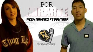 Picky Ramirez Ft Pantera // Por Mirarte // FS Producciones