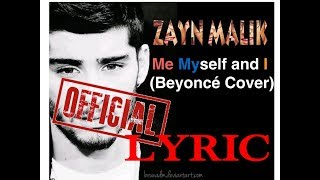 Zayn MALIK NEW SONG _ ME MYSELF  AND I OFFICIAL LYRICS VIDEO_HQ
