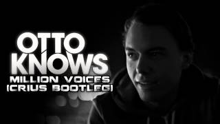 Otto Knows - Million Voices (Crius Bootleg)