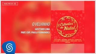 O Velhinho - Gusttavo Lima [Estrelas de Natal]  (Áudio Oficial)