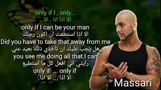 Only if I lyrics - مترجمة Massari