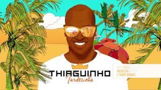 Thiaguinho - Absoluta / É Tarde Demais (Álbum Tardezinha) [Áudio Oficial]