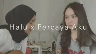 Percaya Aku X Halu   Chintya Gabriella Feat Feby Putri Live
