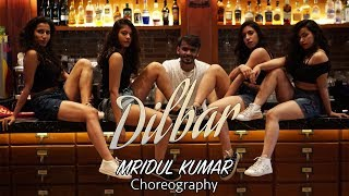 DILBAR | Tanishk B Neha Kakkar Ikka Dhvani | Dance Cover | Mridul Kumar Choreography