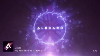 ALECARD - You Were The Fire feat. Makoto (Audio)