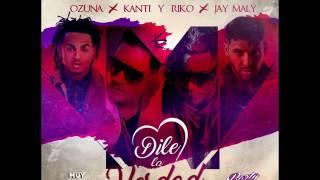 New Ozuna ft. Jay Maly & Kanti Y Riko - Dile la Verdad (Promo)