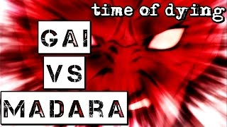 Gai vs Madara Amv Time Of Dying