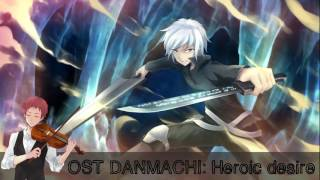 Anime OST ~ Danmachi: Heroic desire