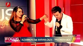 """ALEXANNDRU feat. MARIANA CALFA """"Prizoniera mea"""""""