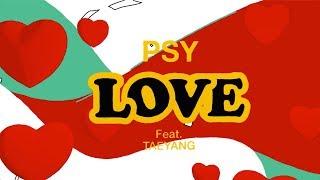 Love - PSY, Taeyang