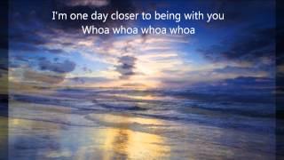 One Day Closer Lyrics Video