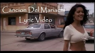 Cancion Del Mariachi - Lyric Video (with Spanish to English translation in description)