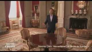 Secrets d'Histoire : Désirée Clary : Marseillaise... Et Reine de Suède - Le parcours de Bernadotte