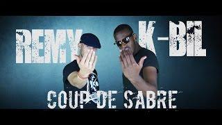 Remy & K-Bil   Coup de Sabre [CLIP]