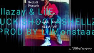 Allazay & LilE - FUCK SHOOTASHELLZ (PROD BY LilMonstaaa) NLMB