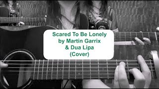 Scared To Be Lonely by Martin Garrix & Dua Lipa (Cover/Tutorial) | Ruby_Guitar