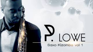 P. Lowe - Get Her Back ft. Robin Thicke - Saxo-Kizomba 2014