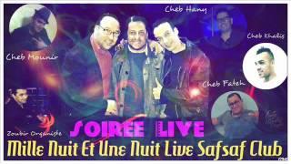 Cheb Fateh Staifi   anaya chawi weld chawya Live Safsaf Club  2016 By Samir Chitana Studio 49+ Plus