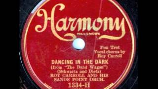 Dancing in the Dark - Roy Carroll and his Sands Point Orchestra