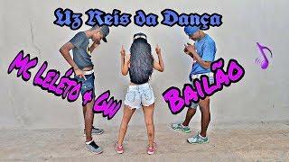 MC Leléto e MC GW - Bailão (Uz Reis da Dança Part. Malacuti)