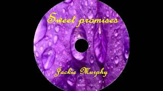 'Sweet Promises'      by Jackie Murphy