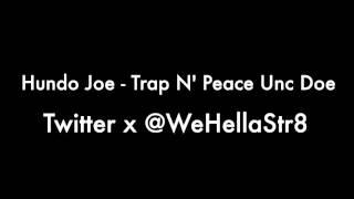 Hundo Joe x Trap In Peace UncDoe (Audio Only)