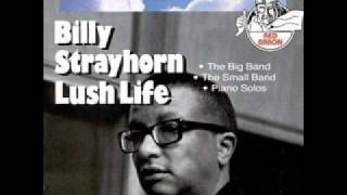 BILLY STRAYHORN sings and plays LUSH LIFE!