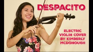 Despacito - Luis Fonsi feat. Daddy Yankee (Electric Violin Cover by Kimberly McDonough)