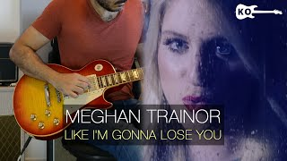 Meghan Trainor ft. John Legend - Like I'm Gonna Lose You - Electric Guitar Cover by Kfir Ochaion