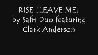 Rise [Leave Me] - By Safri Duo feat.Clark Anderson