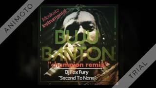 Buju Banton - Champion Refix ft  Moskato Riddim [Dj Fox Fury (BadRoxxxEnt. Mixtepes)]