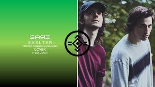 Porter Robinson & Madeon - Shelter (SARE Cover feat. Cenji)