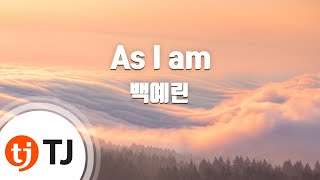 [TJ노래방] As I am - 백예린 (As I am - Yerin Baek) / TJ Karaoke