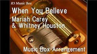 When You Believe/Mariah Carey & Whitney Houston [Music Box]