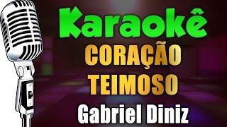 🎤 Karaokê - Coração Teimoso - Gabriel Diniz (Quem Chorava, Hoje Ri)