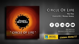 Circle Of Life (HipHop Remix) | District78 Original Remix