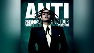 Rihanna - Kiss It Better (Alpha Studio Version - ANTI World Tour) ORIGINAL [Snippet]