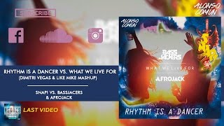 Snap! - Rhythm Is A Dancer vs. What We Live For (Dimitri Vegas & Like Mike & Afrojack Mashup)
