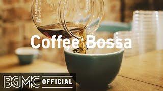 Coffee Bossa: Calm Relax Mood Jazz - Jazz Instrumental Music for Work, Study and Resting