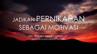 Ustadz Hanan Attaki, Lc   Jadikan Pernikahan Sebagai Motivasi