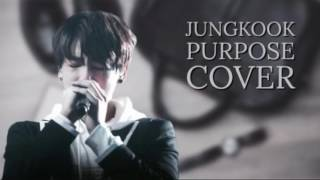 """BTS - """"PURPOSE"""" Cover by; JEON JUNGKOOK"""
