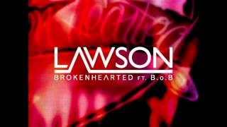 Lawson Feat. B.o.B - Brokenhearted (Audio)