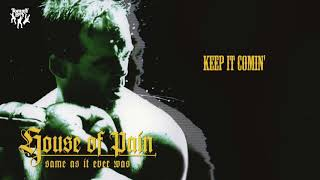 House Of Pain - Keep It Comin'