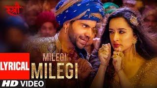 LYRICAL: MILEGI MILEGI Video |  STREE |  Mika Singh | Sachin-Jigar | Rajkummar Rao, Shraddha Kapoor